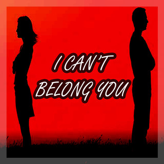 I Can't Belong You