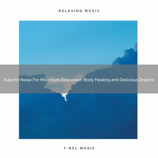 Autumn Noise For Maximum Relaxation, Body Healing And Delicious Dreams