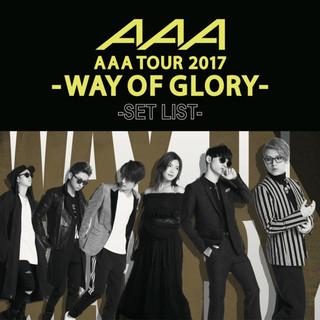 AAA DOME TOUR 2017 -WAY OF GLORY- SET LIST