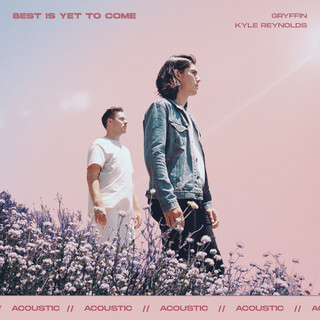 Best Is Yet To Come (Acoustic)