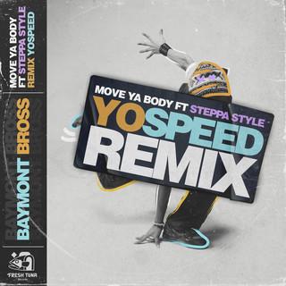 Move Ya Body (Feat. Steppa Style) (Yo Speed Remix)