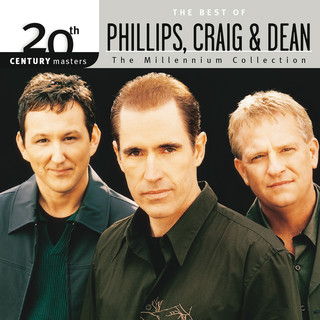 20th Century Masters - The Millennium Collection:The Best Of Phillips, Craig & Dean