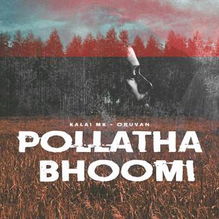 Pollatha Bhoomi (Feat. Oruvan)
