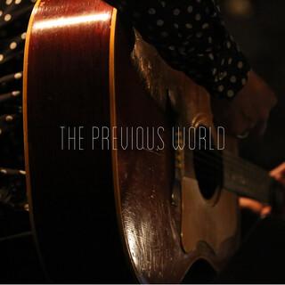 THE PREVIOUS WORLD