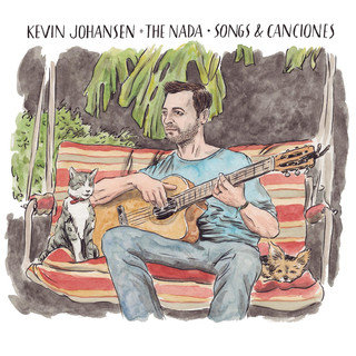 Kevin Johansen + The Nada:Songs & Canciones