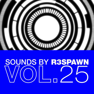 Sounds By R3SPAWN Vol. 25