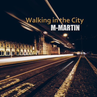 Walking In The City (Remastered)