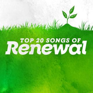 Top 20 Songs Of Renewal