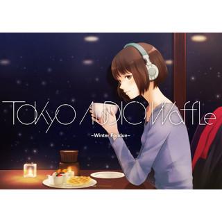 Tokyo Audio Waffle - Winter Fondue