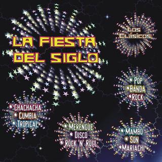 La Fiesta Del Siglo