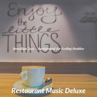 Brazilian Jazz - Background For Feeling Positive