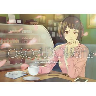 Tokyo audio waffle Interlude ReFRESHments