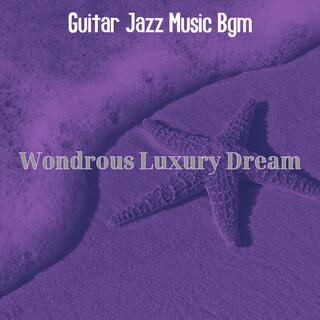 Wondrous Luxury Dream