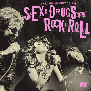 Sex & Drugs & Rock & Roll (Songs From The FX Original Comedy Series)