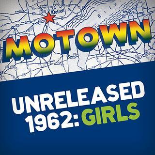 Motown Unreleased 1962:Girls