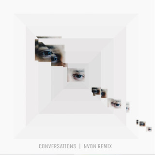 Conversations (NVDN Remix)