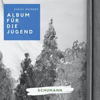 Schumann:Album Für Die Jugend, Op. 68