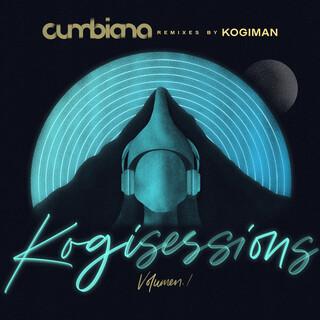 KOGI SESSIONS, Vol. 1 (Cumbiana Remixes)