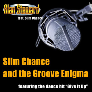 Slim Chance And The Groove Enigma