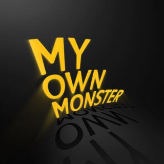 My Own Monster