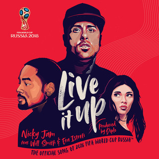 Live It Up (Official Song 2018 FIFA World Cup Russia) (2018 世足官方主題曲) (feat. Will Smith & Era Istrefi)