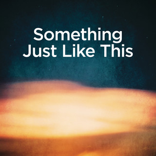 Something Just Like This (Piano Version)