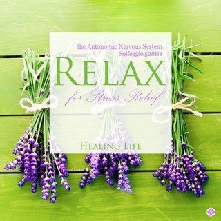 Relax the Autonomic Nervous System for Stress Relief (Solfeggio 528Hz) (自律神経を整え ストレスを解消する癒しのソルフェジオ)