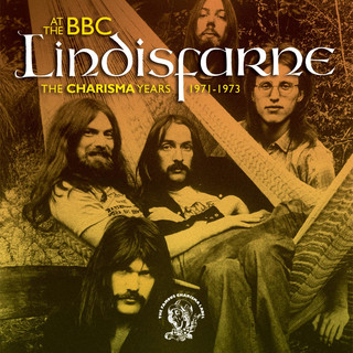 Lindisfarne At The BBC (The Charisma Years 1971 - 1973)