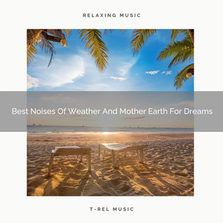 Best Noises Of Weather And Mother Earth For Dreams