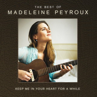 Keep Me In Your Heart For A While:The Best Of Madeleine Peyroux (International Edition)