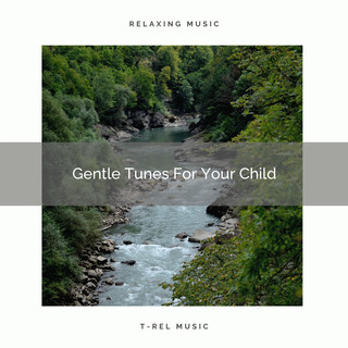Gentle Tunes For Your Child