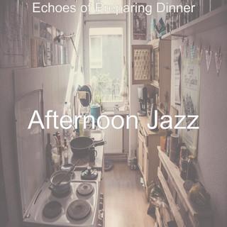 Echoes Of Preparing Dinner