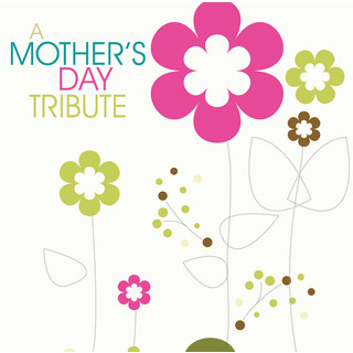 A Mother\'s Day Tribute