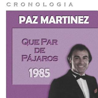 Paz Martinez Cronologia - Que Par De Pajaros (1985)