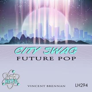 City Swag:Future Pop