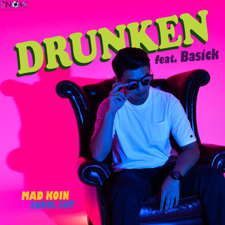 Drunken (Feat. Basick)