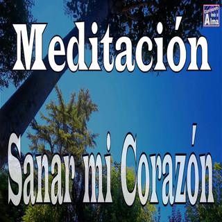 Meditación. Sanar MI Corazón.