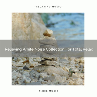 Relieving White Noise Collection For Total Relax