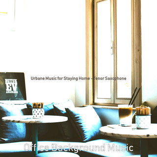 Urbane Music For Staying Home - Tenor Saxophone