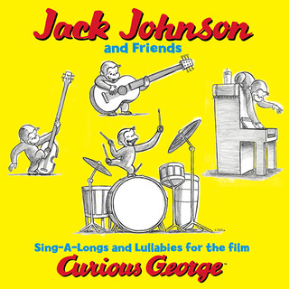Jack Johnson And Friends:Sing - A - Longs And Lullabies For The Film Curious George