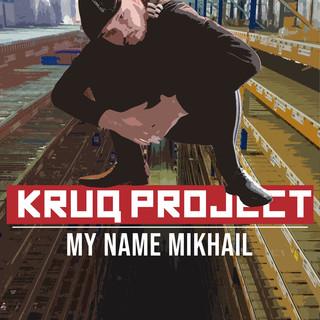 My Name Mikhail