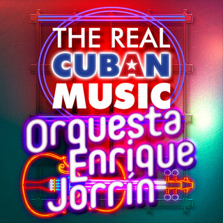 The Real Cuban Music - Orquesta Enrique Jorrín (Remasterizado)