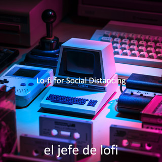 Lo - Fi For Social Distancing