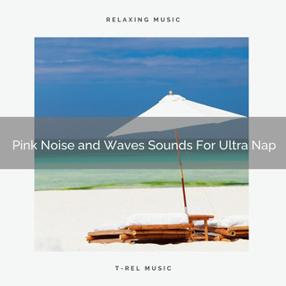 Pink Noise And Waves Sounds For Ultra Nap