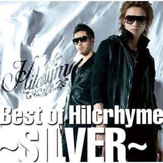 Best Of Hilcrhyme ~SILVER~ (Best Of Hilcrhyme - Silver - )