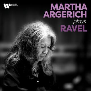 Martha Argerich Plays Ravel