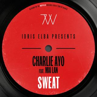 Sweat (Feat. MAI LAN) (Idris Elba Presents Charlie AYO) (Music From The Netflix Original Series \
