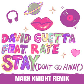 Stay (Don't Go Away) (feat. Raye) (Mark Knight Remix)