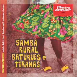 Samba Rural, Batuques E Tiranas (Edição Bahia | Vol.1)