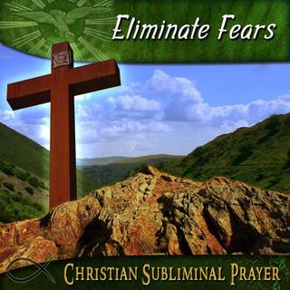 Eliminate Fears